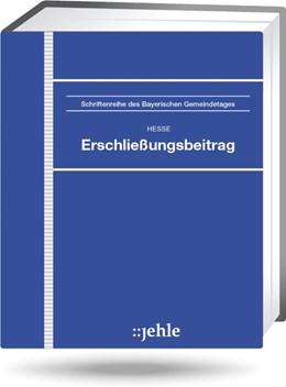 Abbildung von Hesse | Erschließungsbeitrag - ohne Aktualisierungsservice | Loseblattwerk mit 39. Aktualisierung | 2019 | Kommentar