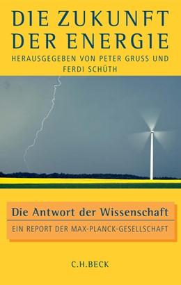 Abbildung von Gruss, Peter / Schüth, Ferdi | Die Zukunft der Energie | 1. Auflage | 2008 | beck-shop.de