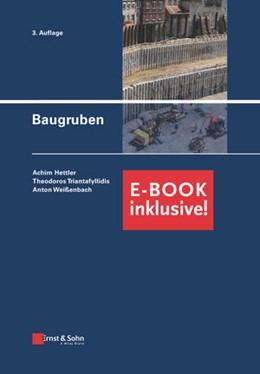 Abbildung von Hettler / Triantafyllidis / Weißenbach | Baugruben (inkl. E-Book als PDF) | 3. vollständig überarbeitete Auflage | 2018