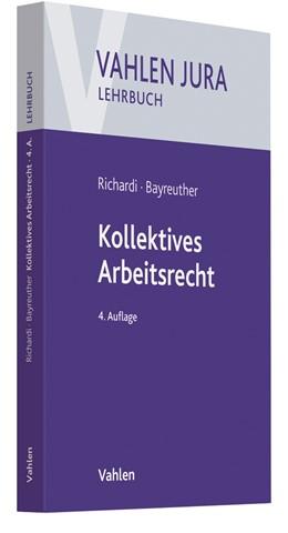 Abbildung von Richardi / Bayreuther | Kollektives Arbeitsrecht | 4. Auflage | 2019