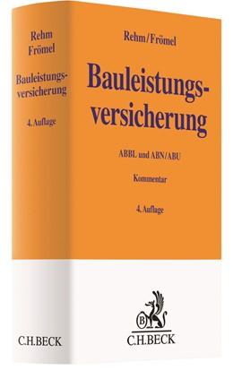 Abbildung von Rehm / Frömel | Bauleistungsversicherung | 4. Auflage | 2020 | beck-shop.de