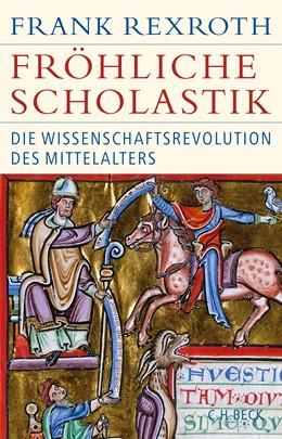 Abbildung von Rexroth, Frank | Fröhliche Scholastik | 2. Auflage | 2019 | Die Wissenschaftsrevolution de...