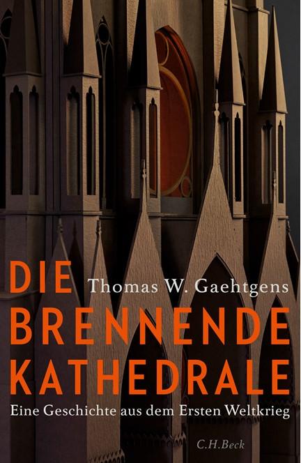 Cover: Thomas W. Gaehtgens, Die brennende Kathedrale