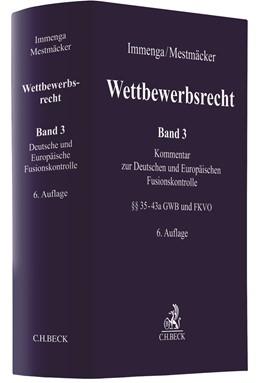 Abbildung von Immenga / Mestmäcker | Wettbewerbsrecht, Band 3: Deutsche und Europäische Fusionskontrolle | 6. Auflage | 2020