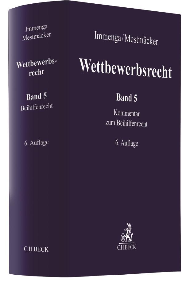 Wettbewerbsrecht, Band 5: Beihilfenrecht | Immenga / Mestmäcker | 6. Auflage, 2019 | Buch (Cover)