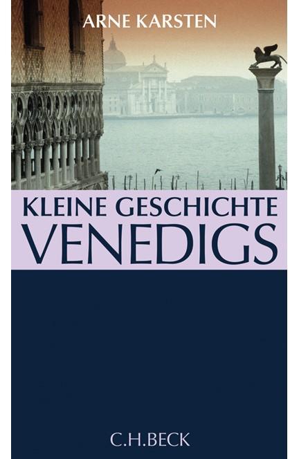 Cover: Arne Karsten, Kleine Geschichte Venedigs