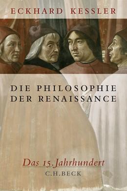 Abbildung von Keßler, Eckhard | Die Philosophie der Renaissance | 1. Auflage | 2008 | beck-shop.de