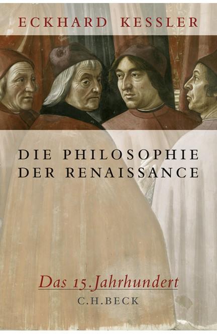 Cover: Eckhard Keßler, Die Philosophie der Renaissance