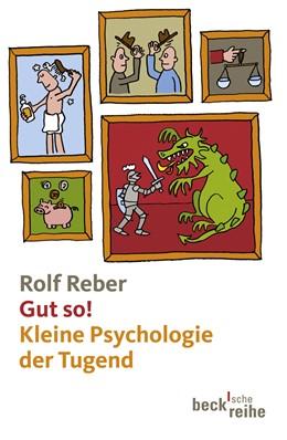 Abbildung von Reber, Rolf | Gut so! | 2008 | Kleine Psychologie der Tugend | 1863