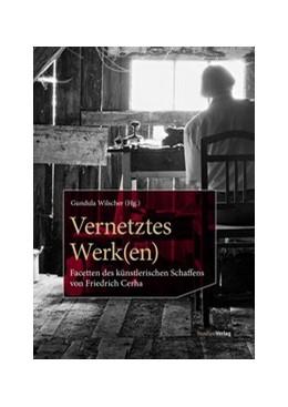 Abbildung von Wilscher | Vernetztes Werk(en) | 2018 | Facetten des künstlerischen Sc...