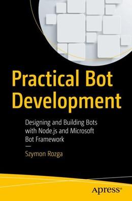 Abbildung von Rozga | Practical Bot Development | 1. Auflage | 2018 | beck-shop.de