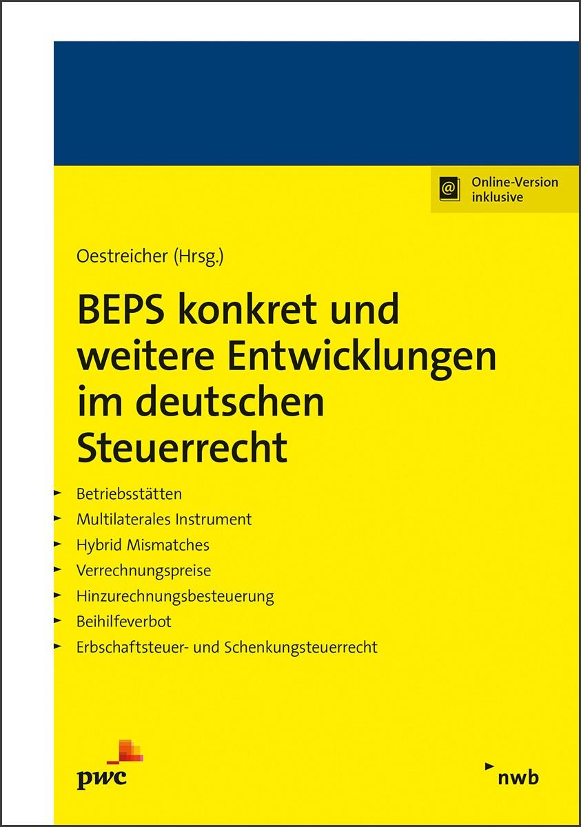BEPS konkret und weitere Entwicklungen im deutschen Steuerrecht | Oestreicher, 2018 | Buch (Cover)