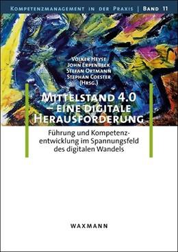 Abbildung von Heyse / Erpenbeck | Mittelstand 4.0 - eine digitale Herausforderung | 1. Auflage | 2018 | beck-shop.de