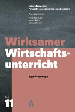 Abbildung von Weber | Wirksamer Wirtschaftsunterricht | 1. Auflage | 2018 | beck-shop.de