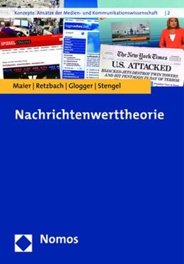Abbildung von Maier / Retzbach / Glogger | Nachrichtenwerttheorie | 2., aktualisierte Auflage | 2018 | 2