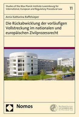Abbildung von Raffelsieper | Die Rückabwicklung der vorläufigen Vollstreckung im nationalen und europäischen Zivilprozessrecht | 1. Auflage | 2018 | 11 | beck-shop.de