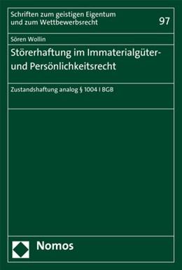 Abbildung von Wollin | Störerhaftung im Immaterialgüter- und Persönlichkeitsrecht | 2018 | Zustandshaftung analog § 1004 ... | 97