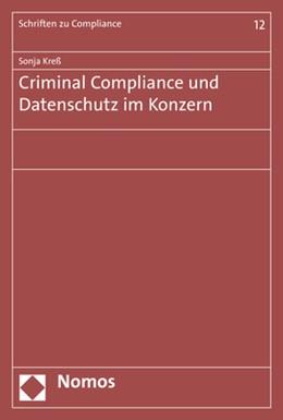 Abbildung von Kreß | Criminal Compliance und Datenschutz im Konzern | 1. Auflage | 2018