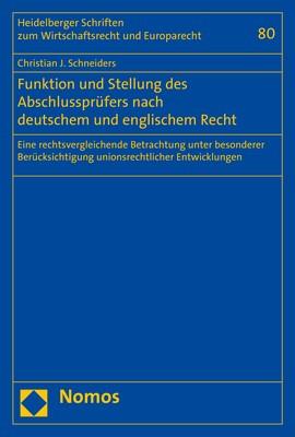 Funktion und Stellung des Abschlussprüfers nach deutschem und englischem Recht   Schneiders   1. Auflage, 2018   Buch (Cover)