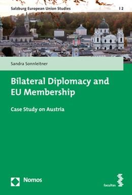 Abbildung von Sonnleitner   Bilateral Diplomacy and EU Membership   1. Auflage   2018   2   beck-shop.de