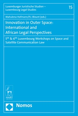 Abbildung von Hofmann / Blount | Innovation in Outer Space: International and African Legal Perspective | 2018 | 5th & 6th Luxembourg Workshops... | 15