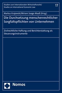 Abbildung von Krajewski / Saage-Maaß | Die Durchsetzung menschenrechtlicher Sorgfaltspflichten von Unternehmen | 1. Auflage | 2018