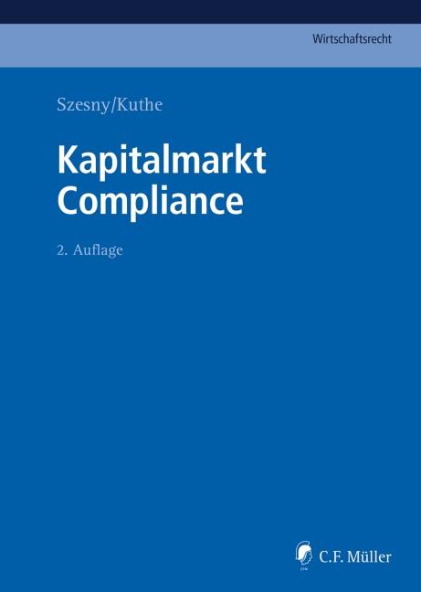 Kapitalmarkt Compliance | Szesny / Kuthe (Hrsg.) | 2., neu bearbeitete Auflage, 2018 | Buch (Cover)