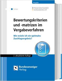 Abbildung von Delcuve / Ferber / Eßig   Bewertungskriterien und -matrizen im Vergabeverfahren   2., vollständig überarbeitete Auflage   2019   Wie erziele ich ein optimales ...