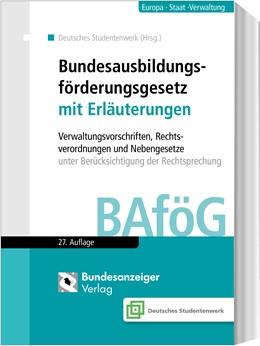 Abbildung von Deutsches Studentenwerk (Hrsg.) | Bundesausbildungsförderungsgesetz mit Erläuterungen (BAföG) | 27., komplett überarbeitete Auflage | 2019 | Verwaltungsvorschriften, Recht...