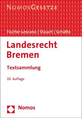 Landesrecht Bremen | Fischer-Lescano / Stauch / Schütte (Hrsg.) | 20. Auflage, 2018 | Buch (Cover)