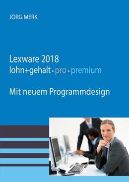 Abbildung von Merk | Lexware lohn + gehalt 2018 pro premium | 2018 | Mit neuer Programmoberfläche