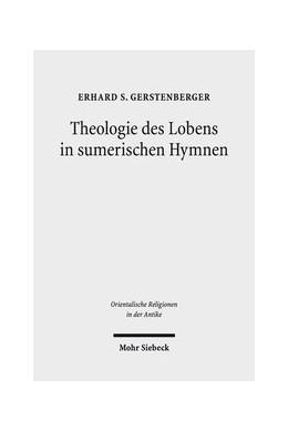 Abbildung von Gerstenberger | Theologie des Lobens in sumerischen Hymnen | 2018 | Zur Ideengeschichte der Eulogi...