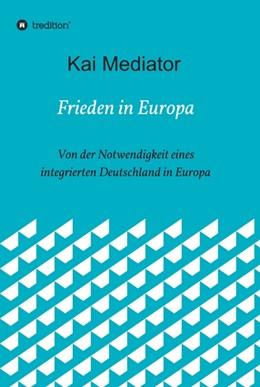 Abbildung von Mediator | Frieden in Europa | 1 | 2018 | Von der Notwendigkeit eines in...