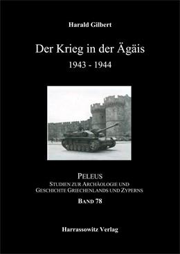 Abbildung von Gilbert | Der Krieg in der Ägäis 1943-1944 | 2018 | Mit Karte des Dodekanes 1:2500...