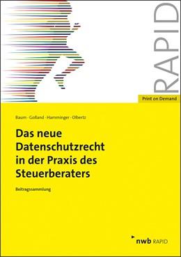 Abbildung von Baum / Golland | Das neue Datenschutzrecht in der Praxis des Steuerberaters | 1. Auflage | 2018 | beck-shop.de