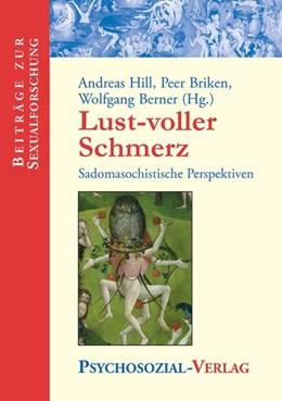 Abbildung von Hill / Briken / Berner | Lust-voller Schmerz | 2. Auflage | 2018 | Sadomasochistische Perspektive...