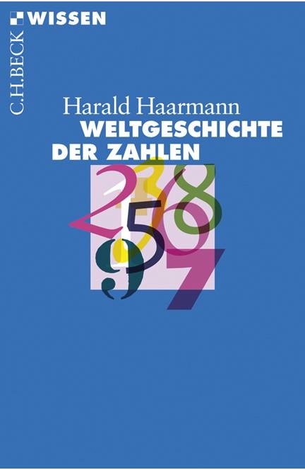 Cover: Harald Haarmann, Weltgeschichte der Zahlen