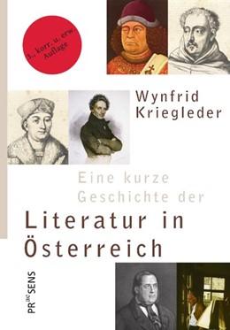 Abbildung von Kriegleder | Eine kurze Geschichte der Literatur in Österreich | 3. Auflage | 2018 | beck-shop.de