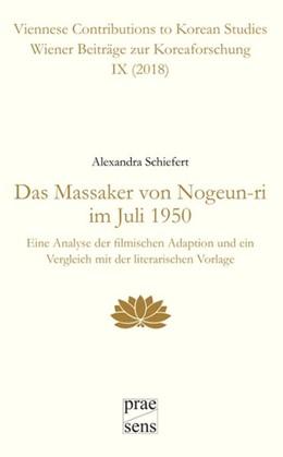Abbildung von Schiefert   Das Massaker von Nogeun-ri im Juli 1950   2018   Eine Analyse der filmischen Ad...