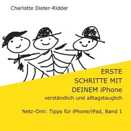 Abbildung von Dieter-Ridder | Erste Schritte mit deinem iPhone- verständlich und alltagstauglich | 2. Auflage | 2020 | Netz-Omi: Tipps für iPhone/iPa...