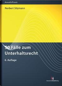 50 Fälle zum Unterhaltsrecht | Sitzmann | 6. Auflage, 2018 | Buch (Cover)