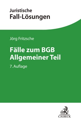 Abbildung von Fritzsche | Fälle zum BGB Allgemeiner Teil | 7., neu bearbeitete Auflage | 2019