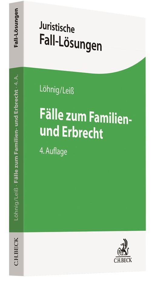 Abbildung von Löhnig / Leiß | Fälle zum Familien- und Erbrecht | 4., neu bearbeitete Auflage | 2019
