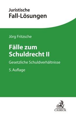 Abbildung von Fritzsche | Fälle zum Schuldrecht II | 5., neu bearbeitete Auflage | 2019 | Gesetzliche Schuldverhältnisse