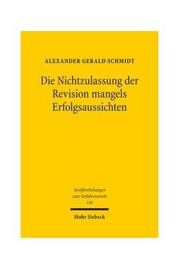 Abbildung von Schmidt | Die Nichtzulassung der Revision mangels Erfolgsaussichten | 1. Auflage | 2018 | Zur analogen Anwendbarkeit des...
