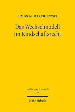 Abbildung von Marchlewski | Das Wechselmodell im Kindschaftsrecht | 1. Auflage | 2018 | Abhandlung zu den familien- un...