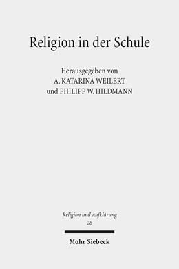 Abbildung von Weilert / Hildmann | Religion in der Schule | 2018 | Zwischen individuellem Freihei...