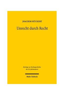 Abbildung von Rückert | Unrecht durch Recht | 1. Auflage | 2018 | beck-shop.de