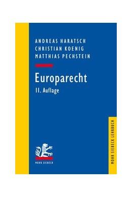 Abbildung von Haratsch / Koenig / Pechstein | Europarecht | 11., überarbeitete und aktualisierte Auflage | 2018