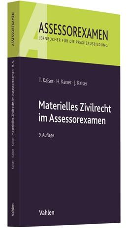 Abbildung von Kaiser / Kaiser / Kaiser | Materielles Zivilrecht im Assessorexamen | 9., neu bearbeitete Auflage | 2018